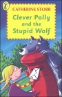 Clever Polly and the Stupid Wolf