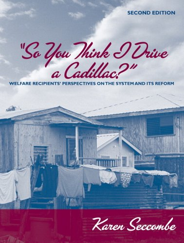 so you think i drive a cadillac welfare reform by karen seccombe Buy a cheap copy of so you think i drive a cadillac: book by karen seccombe this down-to-earth look at the welfare system provides readers with stories from.