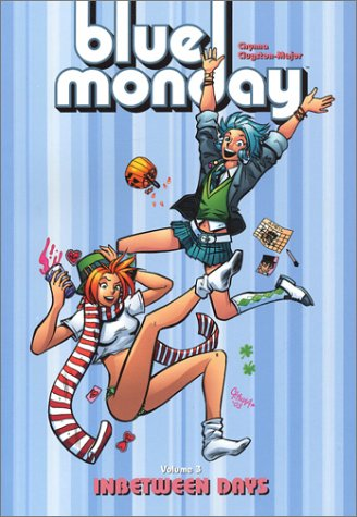 Blue Monday Volume 3 by Chynna Clugston Flores