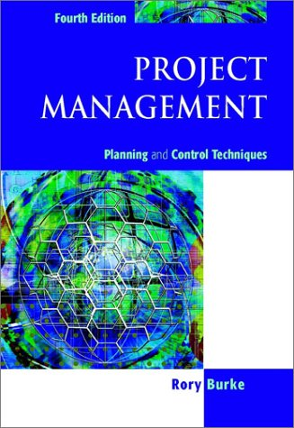 Project Management: Planning And Control Techniques