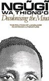 Decolonising the Mind by Ngũgĩ wa Thiong'o
