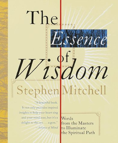 The Essence of Wisdom by Stephen Mitchell