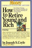 How to Retire Young and Rich by Joseph S. Coyle