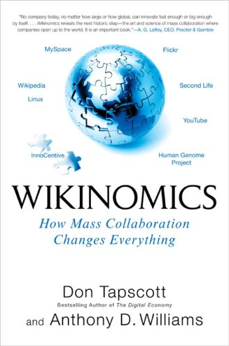 Wikinomics: How Mass Collaboration Changes Everything by