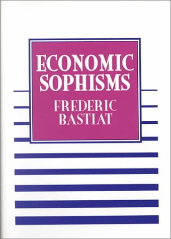 Economic Sophisms by Frédéric Bastiat