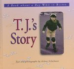 T.J.'s Story: A Book about a Boy Who is Blind
