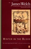 Winter in the Blood by James Welch