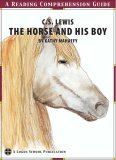 Horse & His Boy, A Reading Comprehension Guide