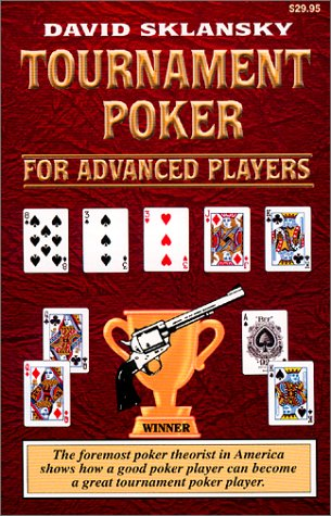 Tournament Poker for Advanced Players by David Sklansky