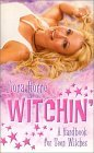 Witchin: A Handbook for Teen Witches