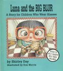 Luna and the Big Blur: A Story for Children Who Wear Glasses