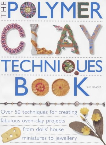 Polymer Clay Techniques Book by Sue Heaser