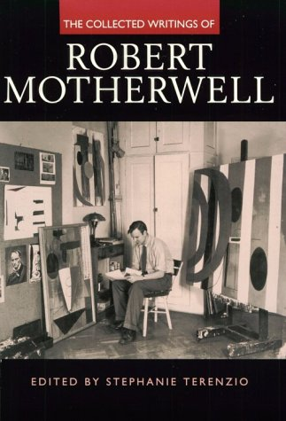 The Collected Writings of Robert Motherwell by Robert Motherwell