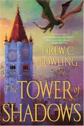 The Tower of Shadows by Drew C. Bowling