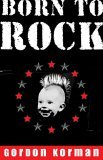 Born to Rock by Gordon Korman