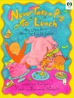 Never Take a Pig to Lunch: And Other Poems about the Fun of Eating