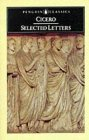 Selected Letters by Marcus Tullius Cicero