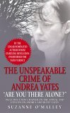 Are You There Alone?: The Unspeakable Crime of Andrea Yates