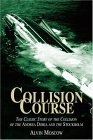 Collision Course: The Classic Story of the Collision of the Andrea Doria & the Stockholm