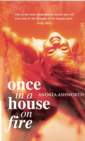once in a house on fire andrea ashworth essay Home forums admission once in a house on fire andrea ashworth essay – 356727 this topic contains 0 replies, has 1 voice, and was last updated by.