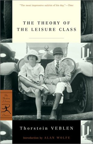 The Theory of the Leisure Class (Modern Library Classics)