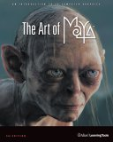 The Art of Maya: An Introduction to 3D Computer Graphics [With CDROM]