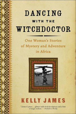Dancing with the Witchdoctor by Kelly James