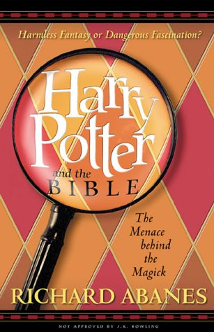 Harry Potter and the Bible by Richard Abanes