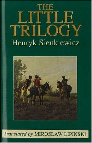The Little Trilogy by Henryk Sienkiewicz