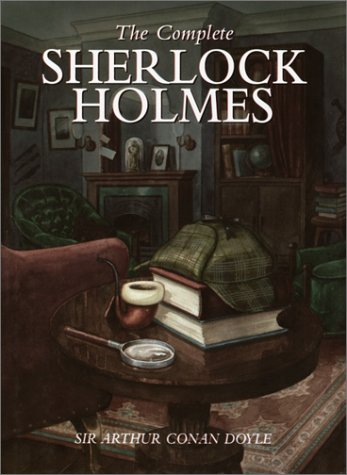 The Complete Sherlock Holmes (56 Short Stories and 4 Novels)