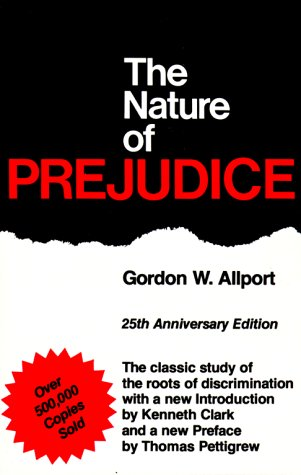 The Nature of Prejudice by Gordon Willard Allport