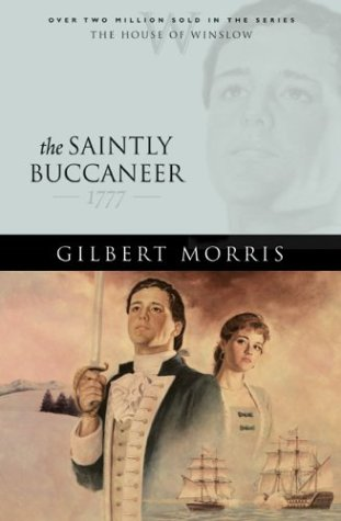 The Saintly Buccaneer: 1777 (The House of Winslow)