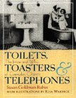 Toilets, Toasters & Telephones by Susan Goldman Rubin