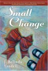 Small Change by J. Belinda Yandell