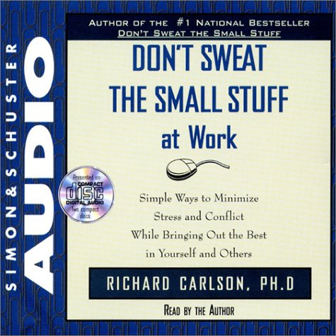 Dont Sweat the Small Stuff at Work CD by Richard Carlson