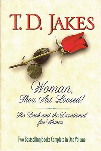 Woman, Thou Art Loosed! by T.D. Jakes