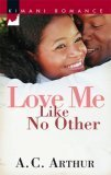 Love Me Like No Other by A.C. Arthur
