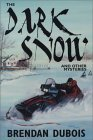 The Dark Snow: And Other Mysteries