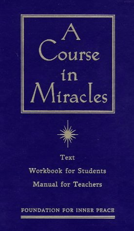 A Course in Miracles by Foundation for Inner Peace