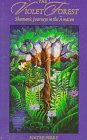 The Violet Forest: Shamanic Journeys in the Amazon