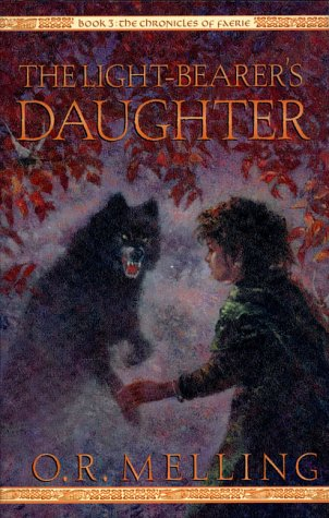 The Light-Bearers Daughter The Chronicles of Faerie 3