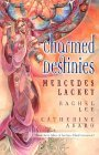 Charmed Destinies by Mercedes Lackey