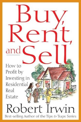 Buy, Rent, and Sell by Robert  Irwin