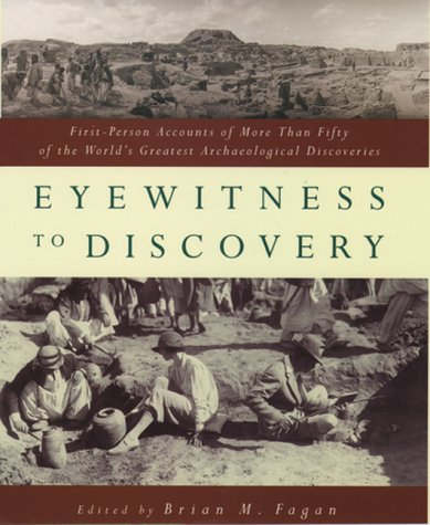 Download online for free Eyewitness to Discovery: First-Person Accounts of More Than Fifty of the World's Greatest Archaeological Discoveries PDF