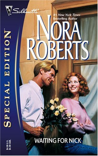 Waiting For Nick (Silhouette Special Edition #1088-reprint) by Nora Roberts