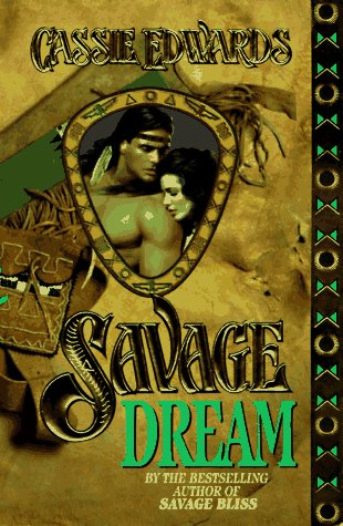 Savage Dream by Cassie Edwards