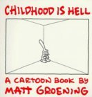 Childhood Is Hell by Matt Groening