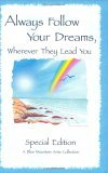 Always Follow Your Dreams : A Collection of Poems to Inspire and Encourage (Blue Mountain Arts Collection)