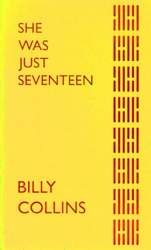 She Was Just Seventeen by Billy Collins