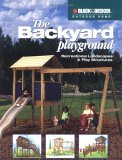 The Black & Decker Backyard Playground: Recreational Landscaping & Play Structures